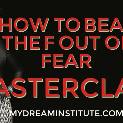 How to Beat The F Out Fear Masterclass